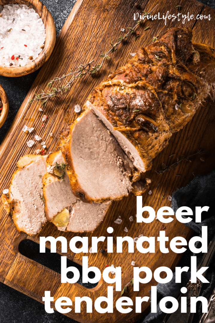 Beer Marinated BBQ Pork Tenderloin Recipe