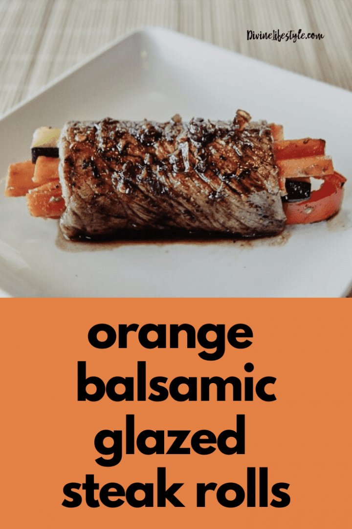 Orange Balsamic Glazed Steak Rolls Recipe