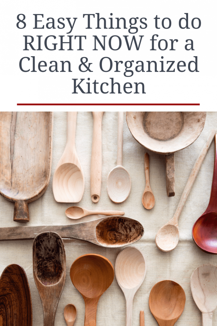 8 Easy Things to do RIGHT NOW for a Clean and Organized Kitchen