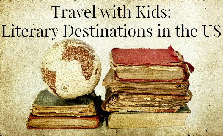 Literary Destinations in the US Travel with kids