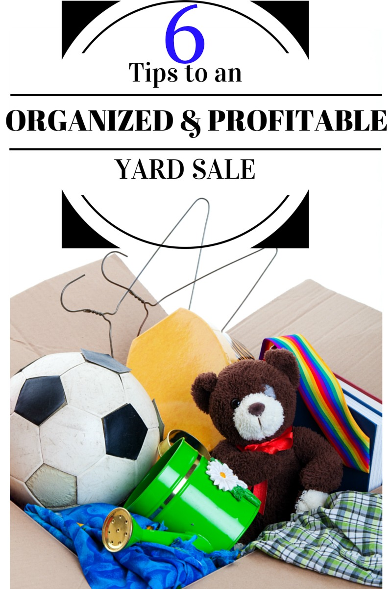 6 Tips to an Organized and Profitable Yard Sale