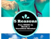 Home Away 5 Reasons You Need to Book a Vacation Rental