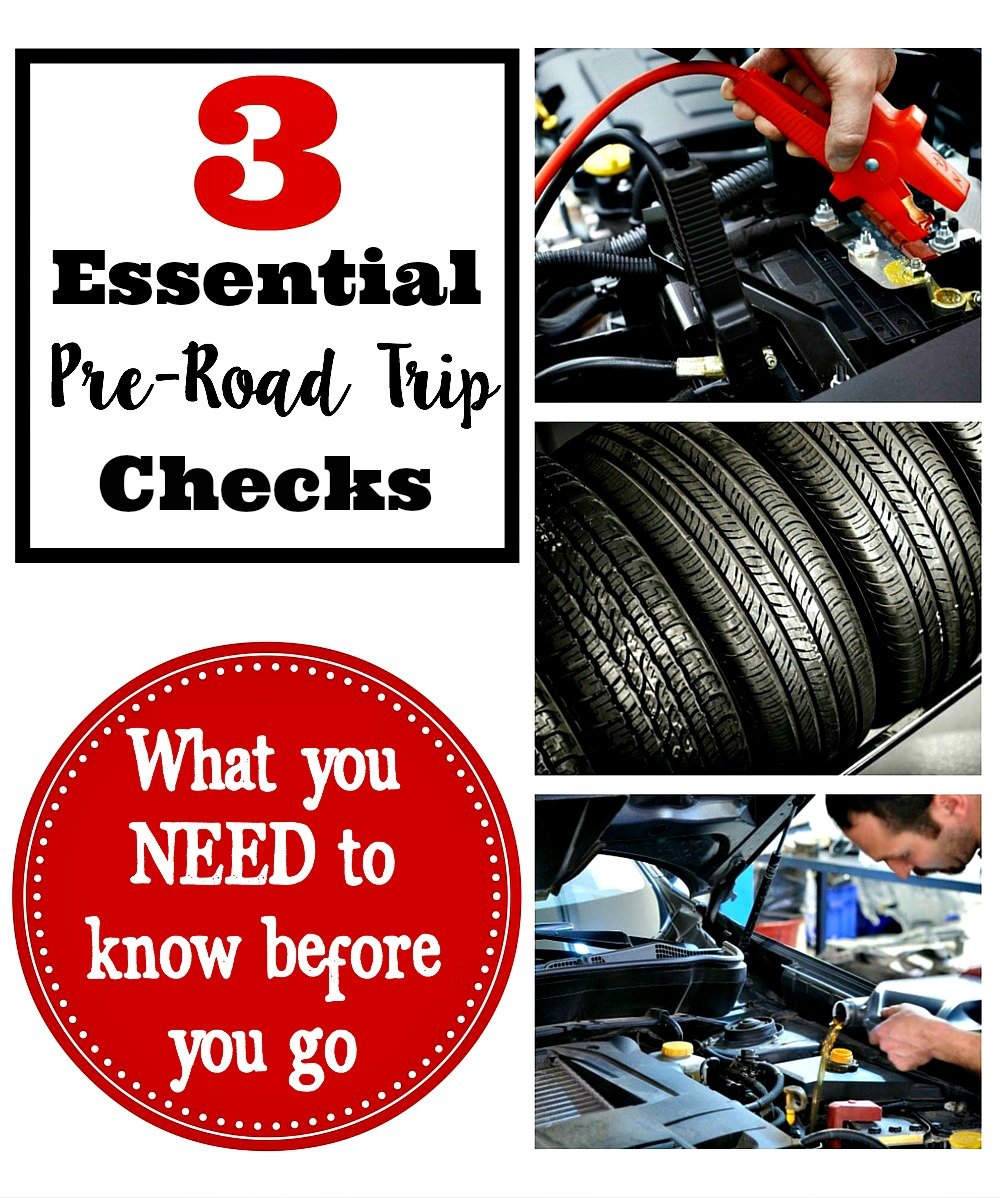 3 Essential Pre-Road Trip Checks