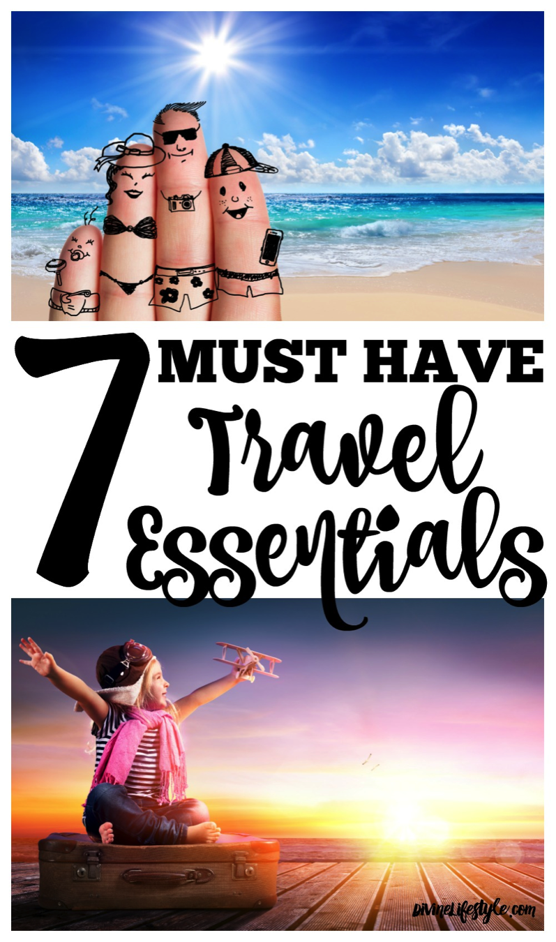7 MUST HAVE Travel Essentials