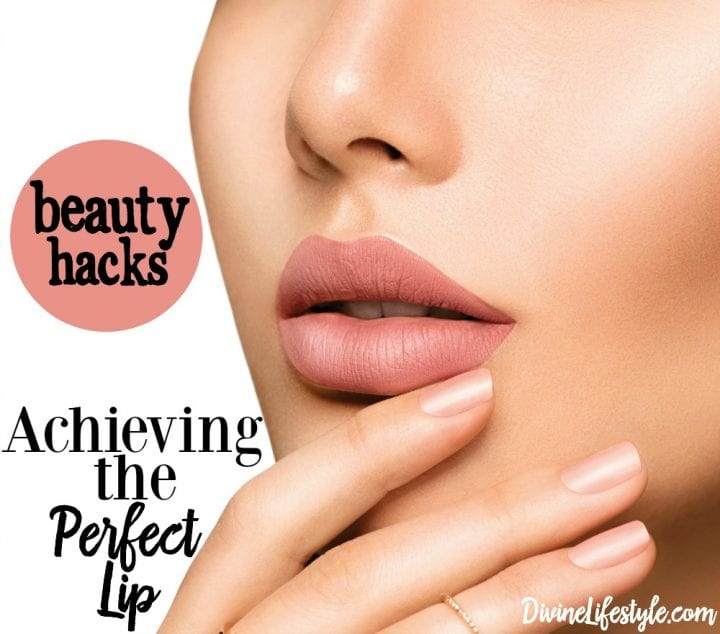 Beauty Hacks Achieving the perfect lip