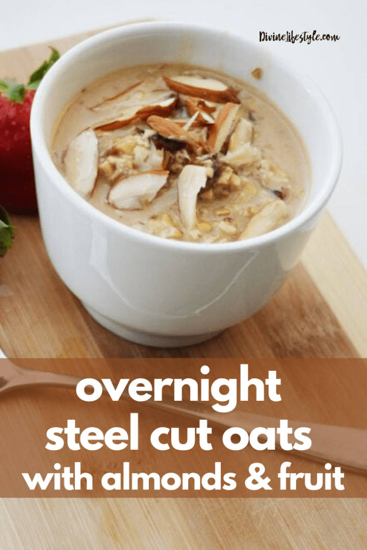 Overnight Steel Cut Oats with Almonds and Fruit