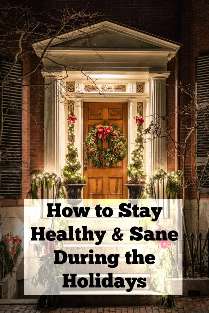 How to Stay Healthy and Sane During the Holidays
