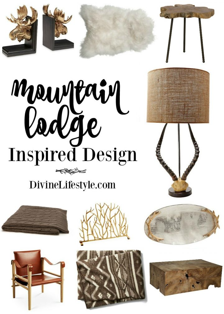 Mountain Lodge Inspired Design Pieces