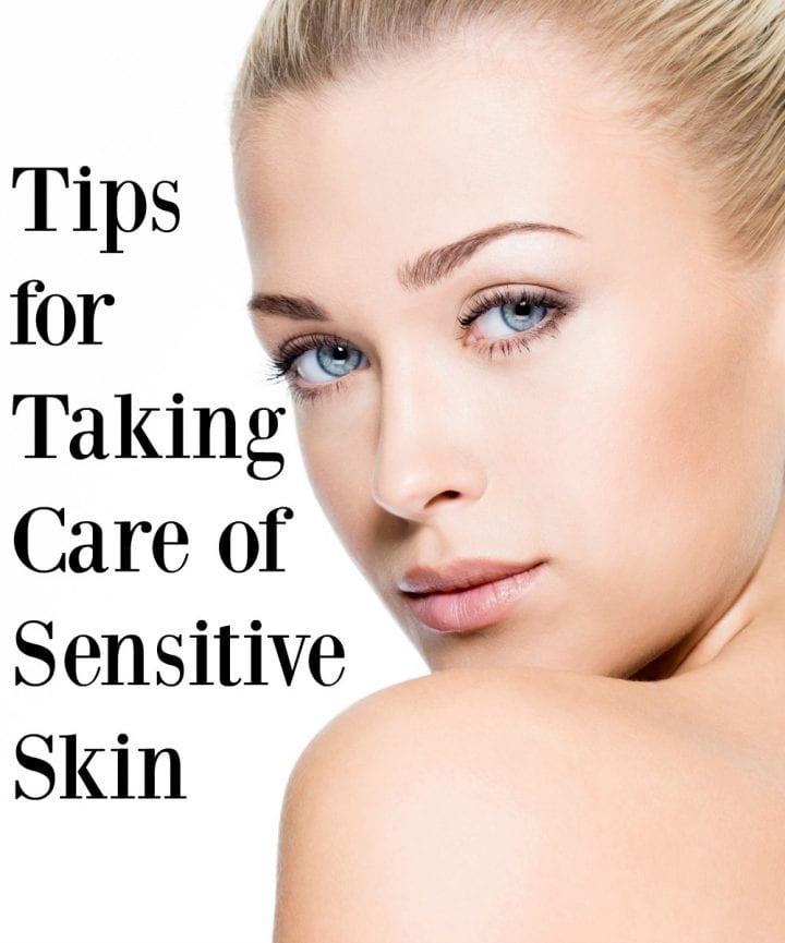 Tips for Taking Care of Sensitive Skin