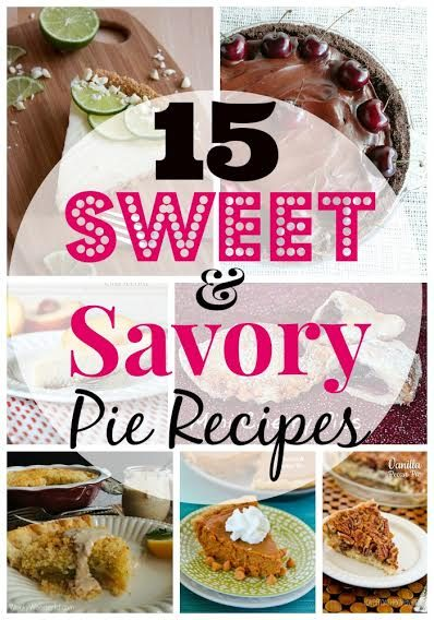 15 Sweet and Savory Pie Recipes