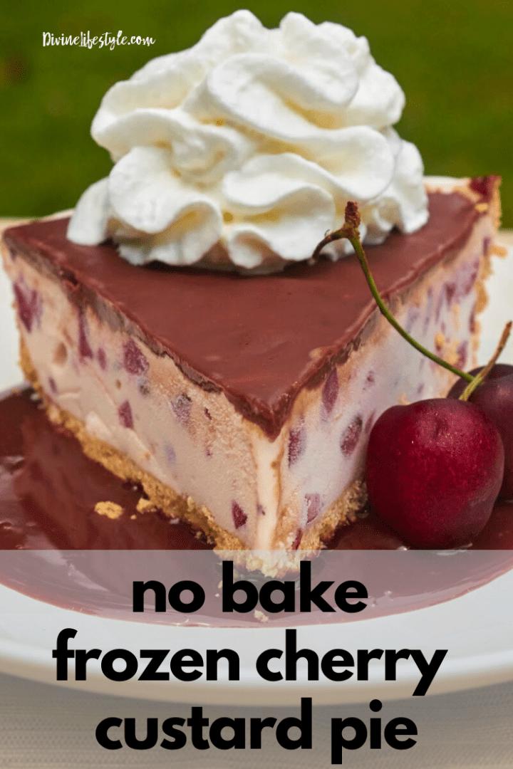 No Bake Frozen Cherry Custard Pie