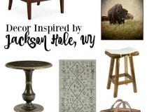 Decor Inspired by Jackson Hole, Wyoming