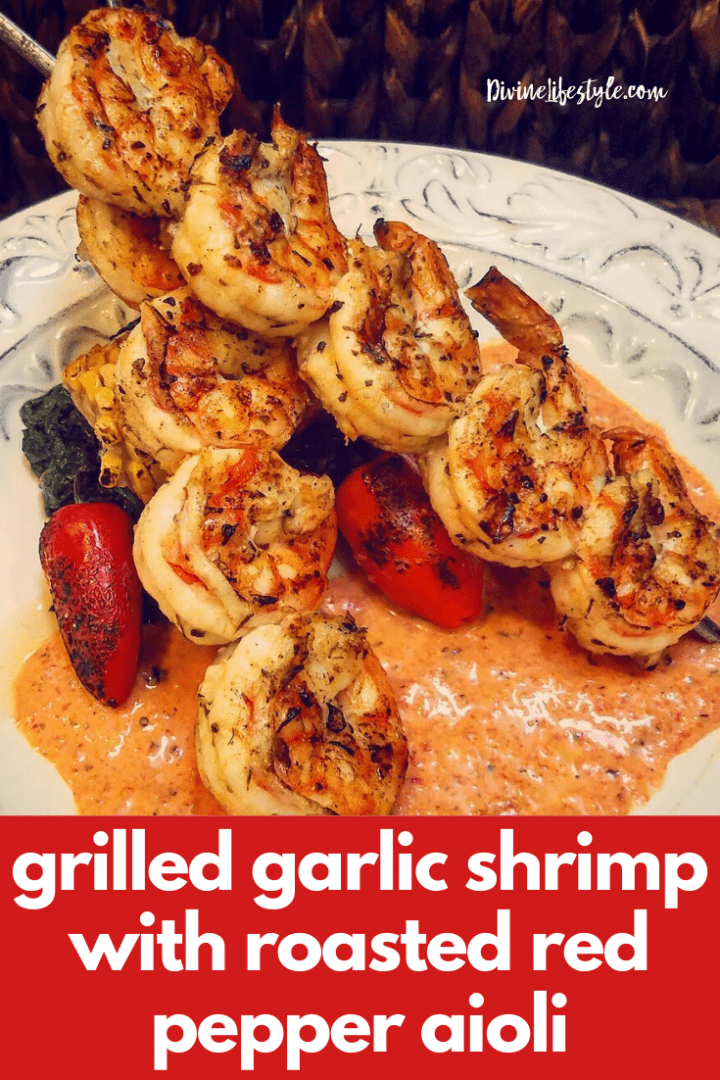 Grilled Garlic Shrimp Recipe with Roasted Red Pepper Aioli