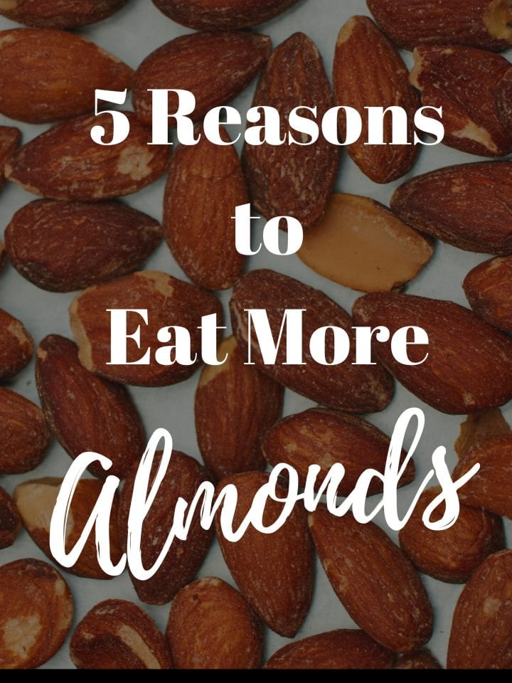 5 Reasons to Eat More Almonds