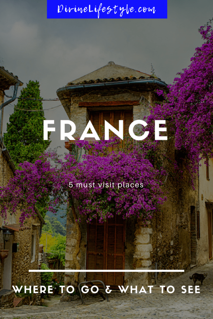 5 Must Visit Places in France