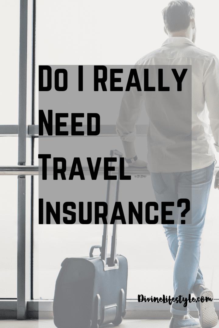 Do I really need travel insurance? man traveling