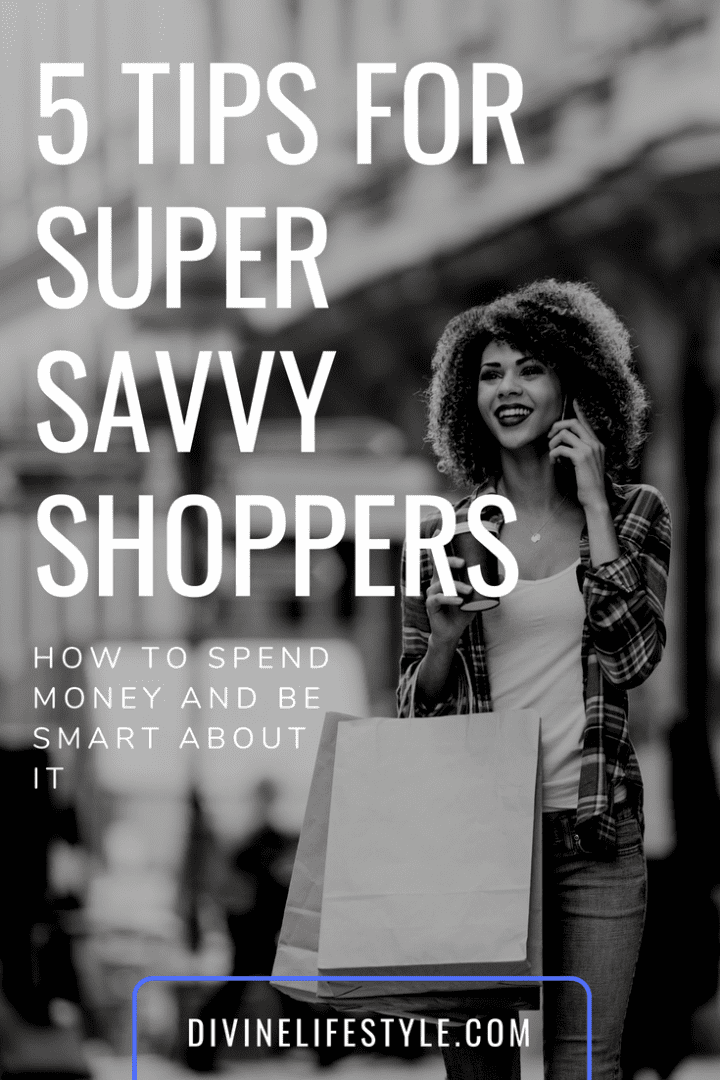 5 Tips for Super Savvy Shoppers