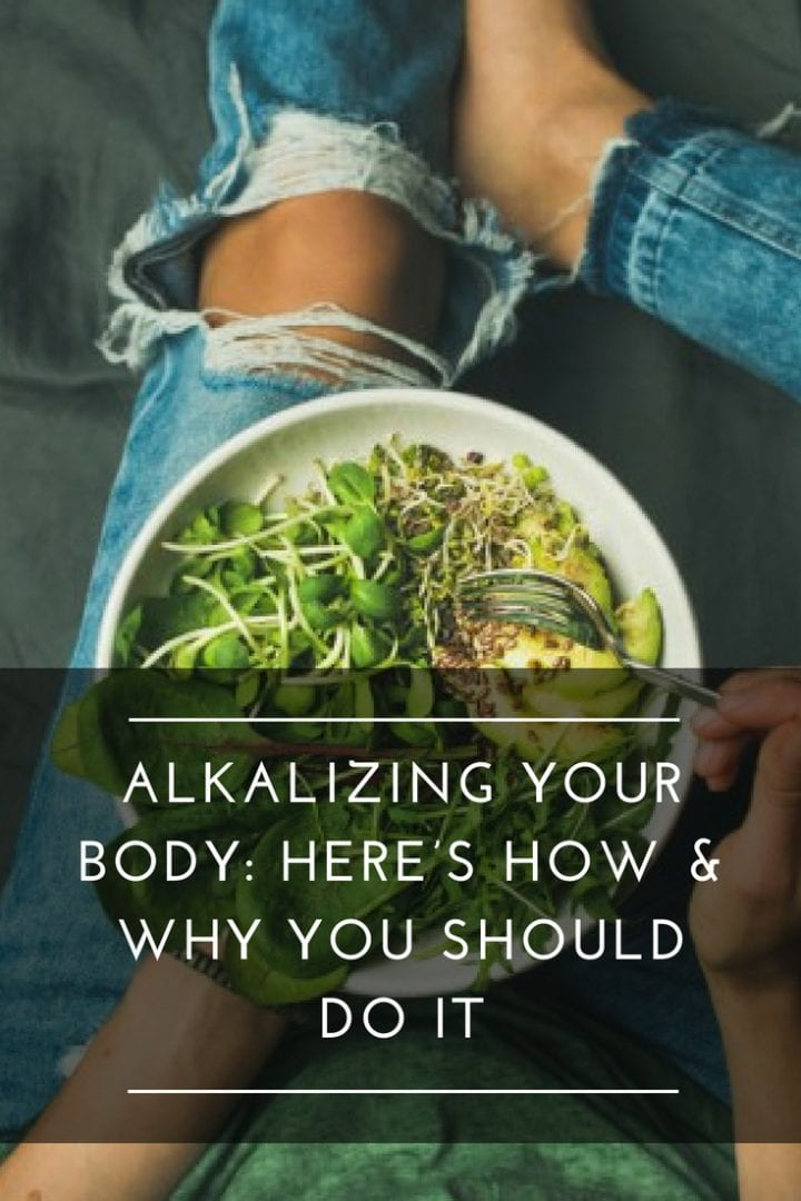 Why and How to Alkalize the Body