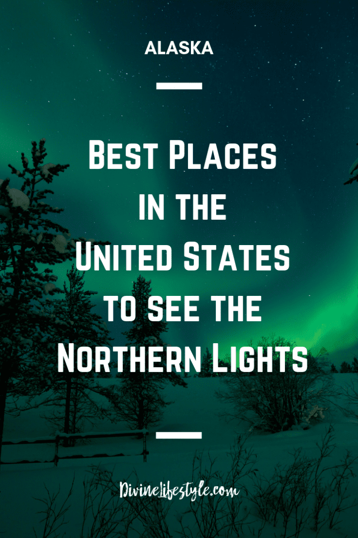 Best Places in the United States to see the Northern Lights