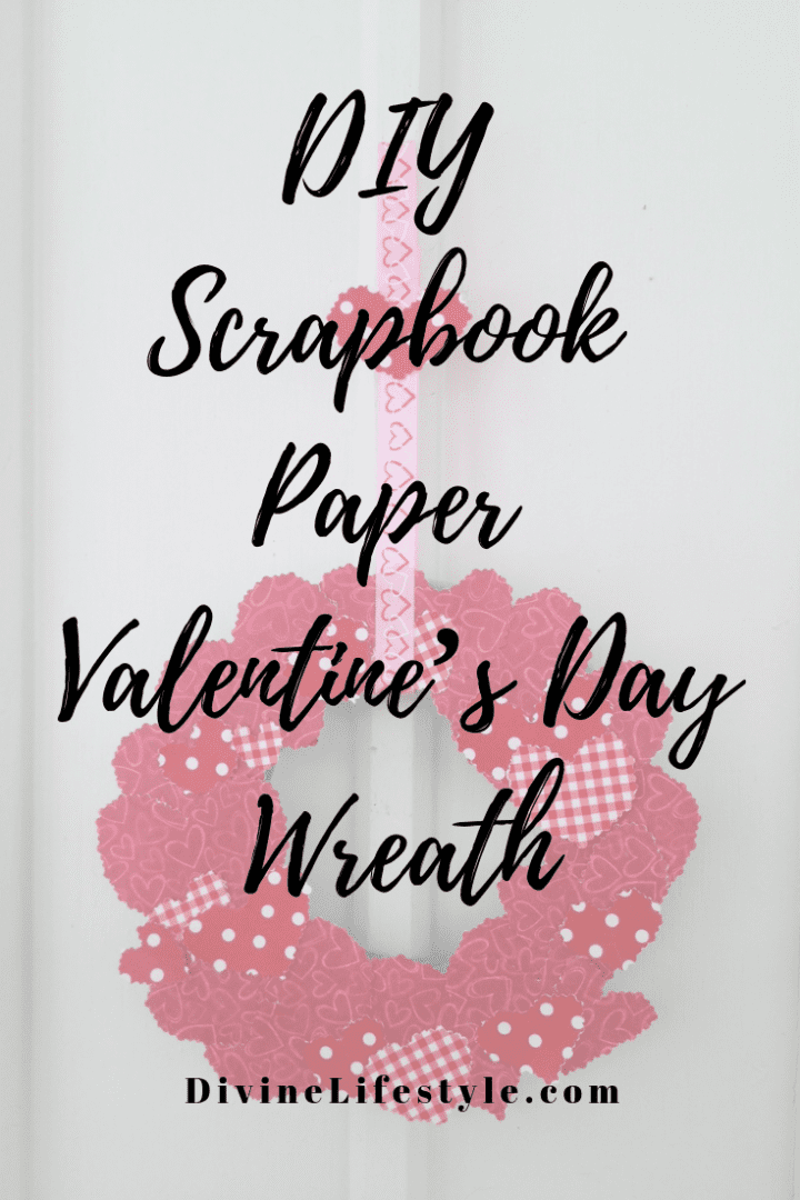 DIY Scrapbook Paper Valentine's Day Wreath