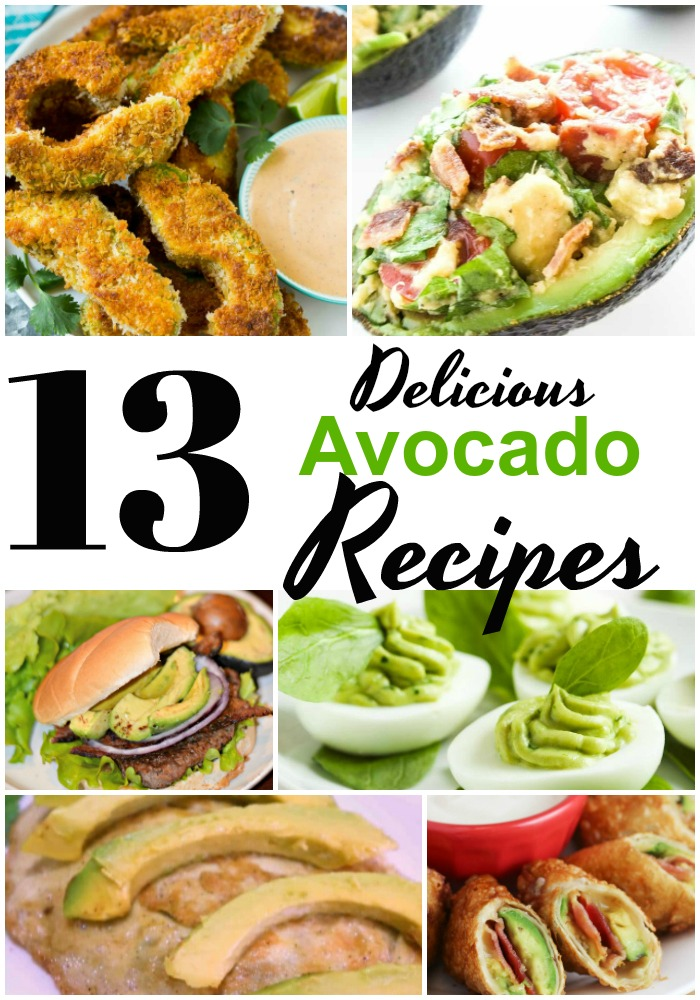 13 Delicious Avocado Recipes