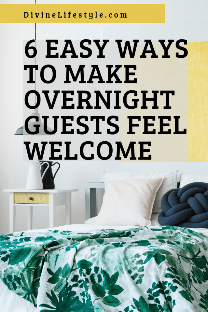 6 Easy Ways To Make Overnight Guests Feel Welcome