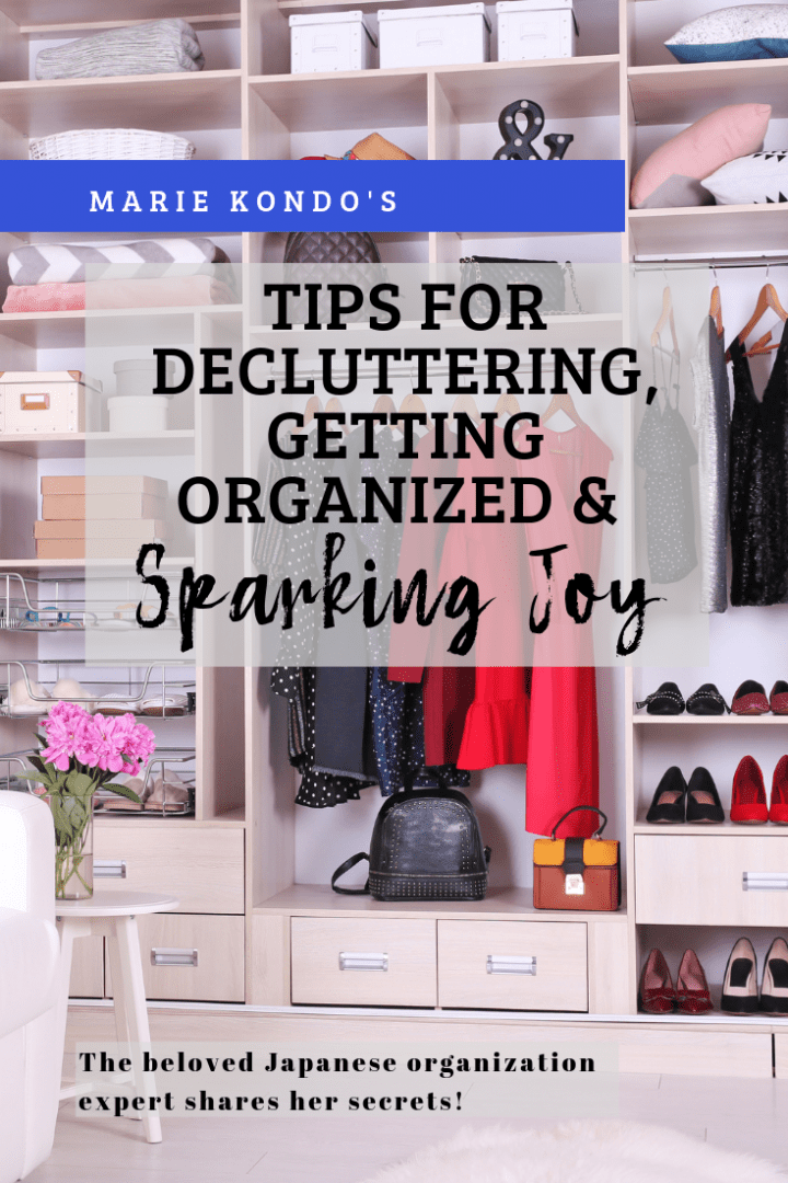 15 Tips for Decluttering Getting Organized and Sparking Joy from Marie Kondo