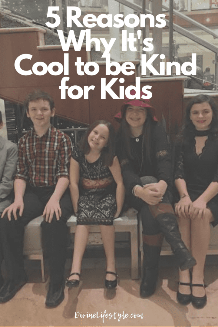 5 Reasons Why It's Cool to be Kind for Kids