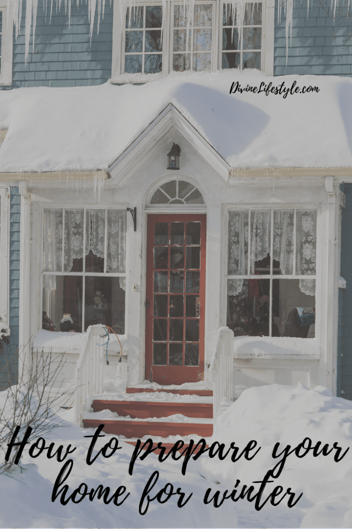 How to prepare your home for winter, Preparing your home for winter