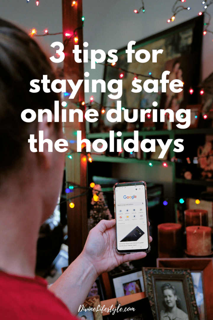 3 Tips for Staying Safe Online During the Holidays