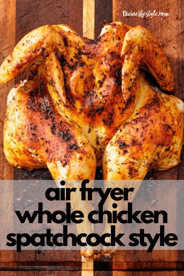 Best Air Fryer Whole Chicken Spatchcock Style