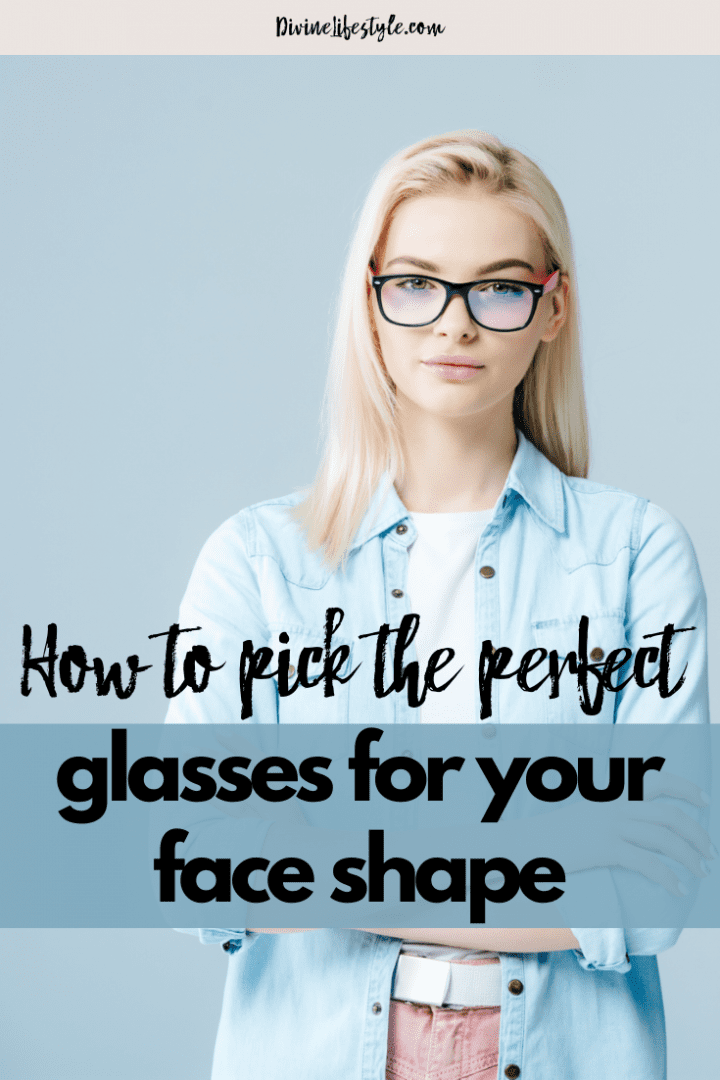 How to Pick Glasses for Your Face Shape