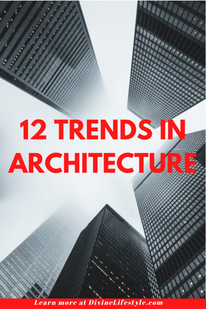 12 Trends in Architecture
