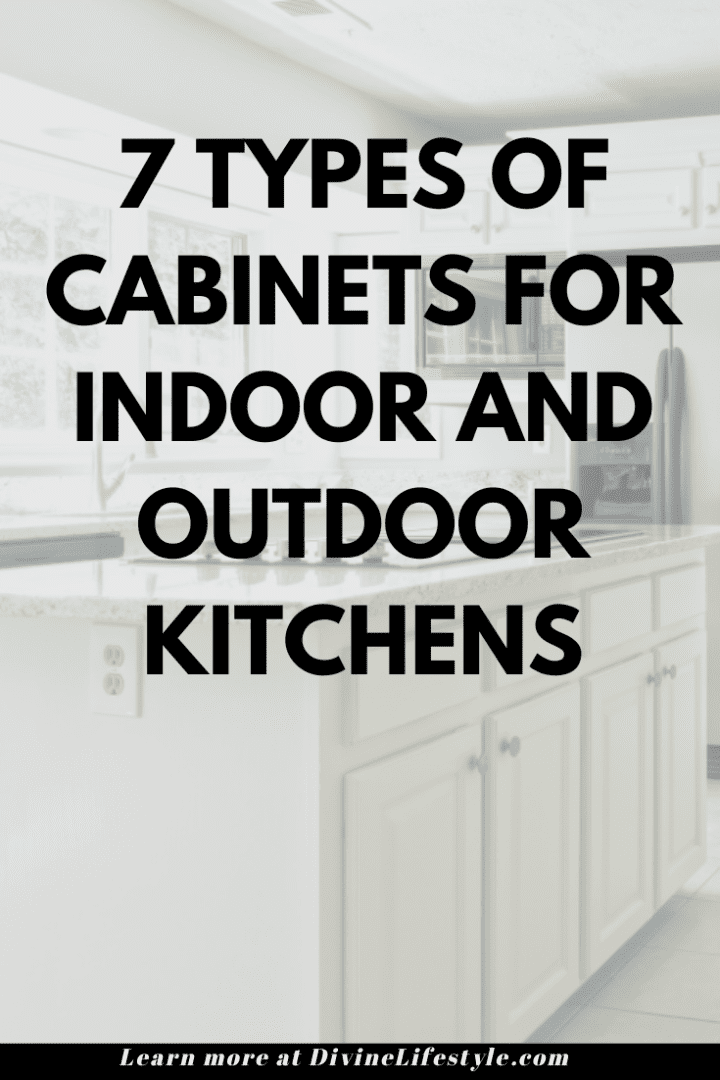 7 Types of Cabinets for Indoor and Outdoor Kitchens