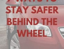 7 ways to stay safer behind the wheel