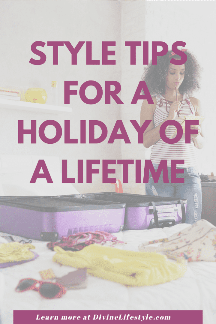 Style Tips for a Holiday of a Lifetime