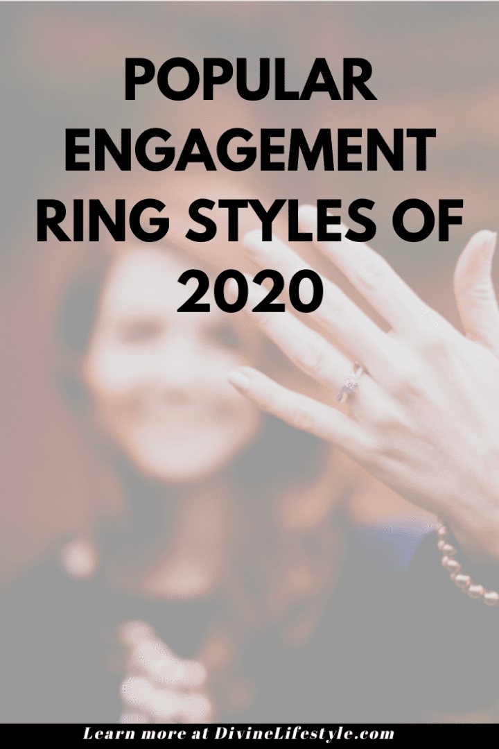 The Most Popular Engagement Ring Styles of 2020