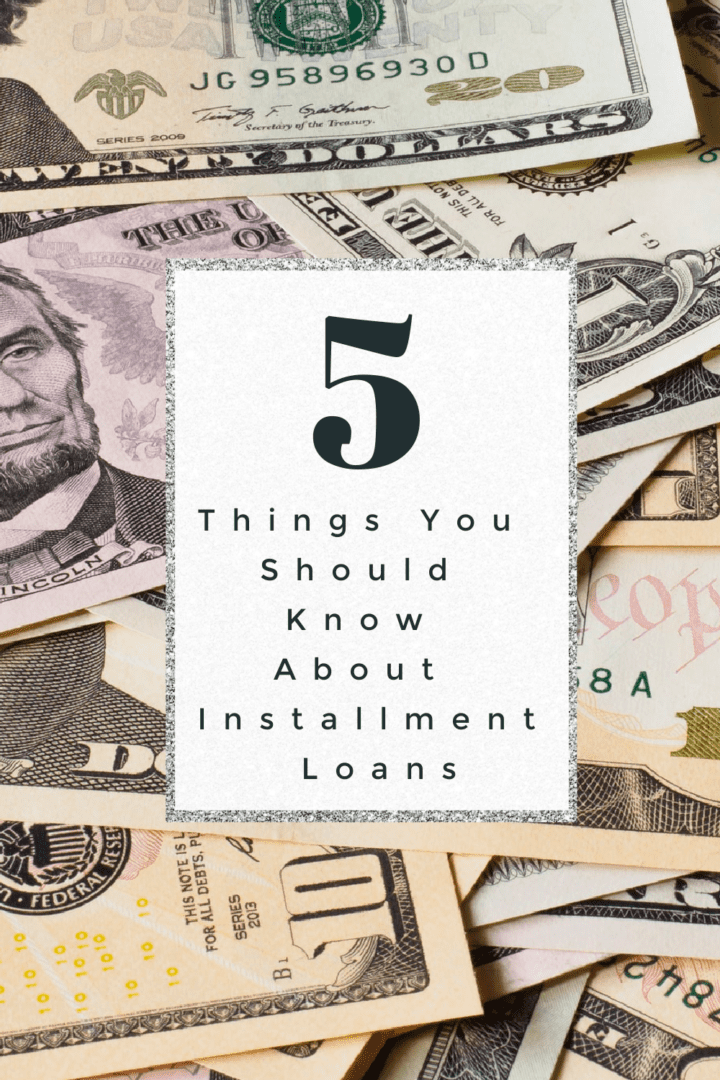 5 Things You Should Know About Installment Loans