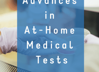 Advances in At-Home Medical Tests