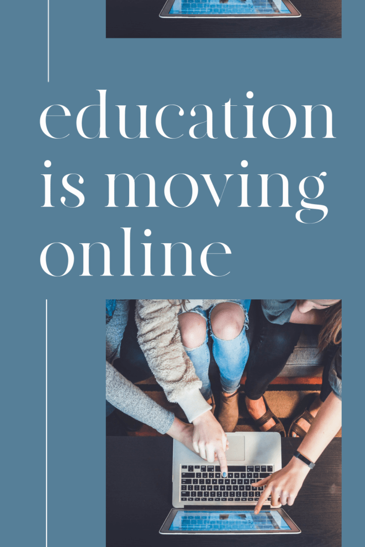 Education is Moving Online