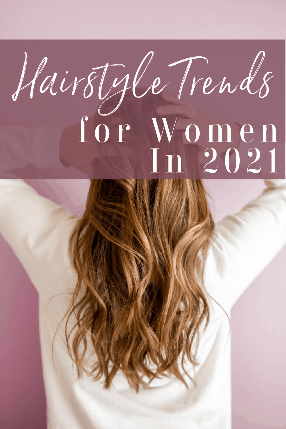 Hairstyle Trends for Women You Will See In 2021 Divine Lifestyle