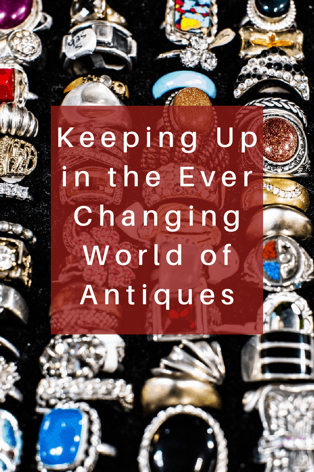 Keeping Up in the Ever-Changing World of Antiques