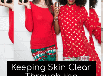 Keeping Your Skin Clear Through the Holidays