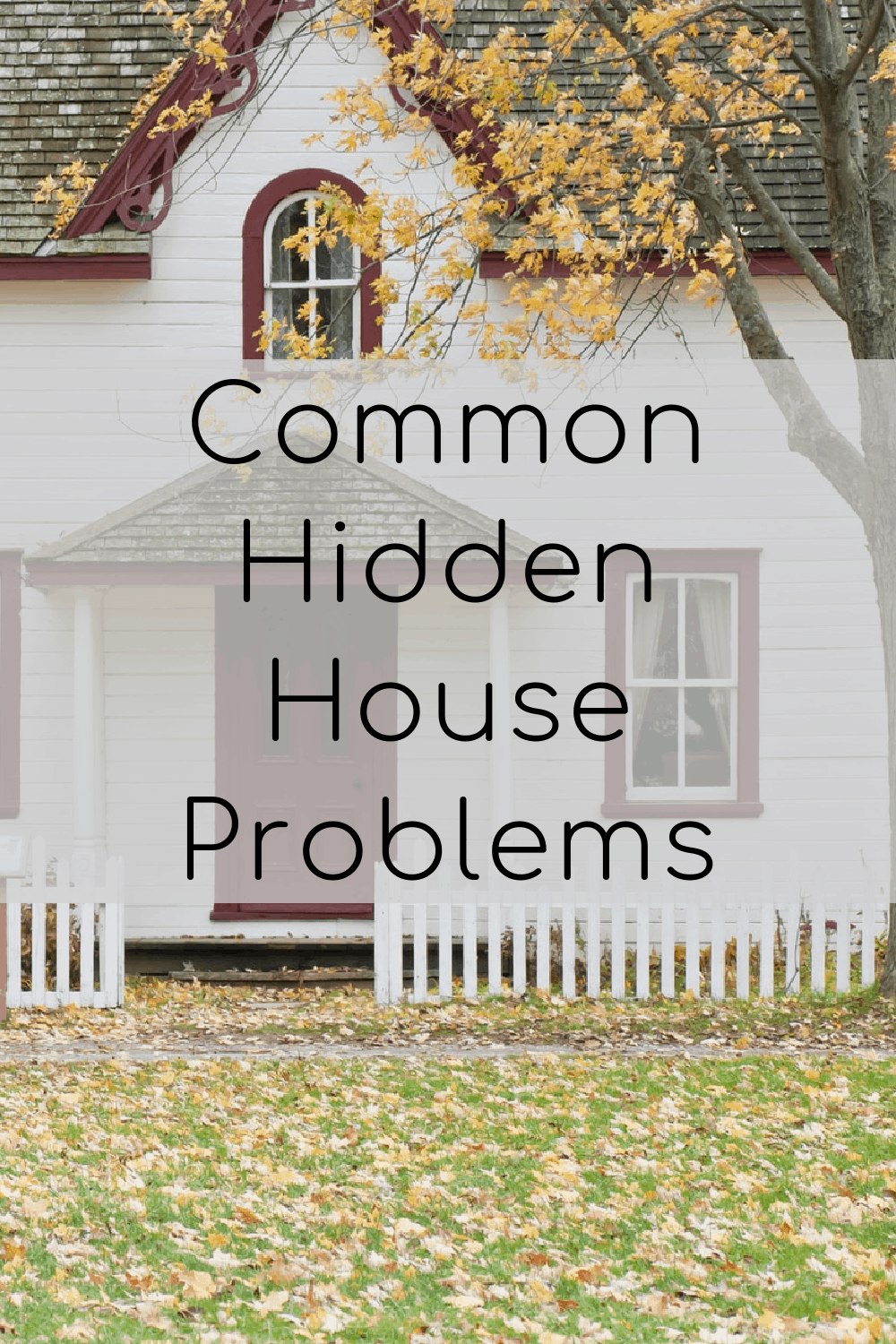 The Most Common Hidden House Problems to Watch Out For