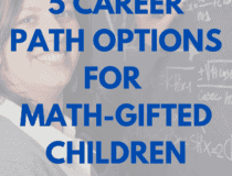 5 Career Path Options for Math-Gifted Children