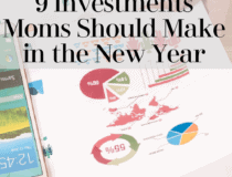 9 Investments Moms Should Make in the New Year