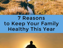 7 Reasons to Keep Your Family Healthy This Year