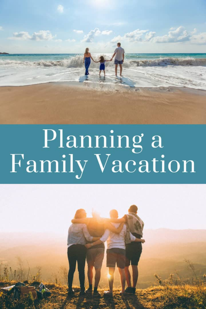 Top Considerations when Planning a Family Vacation