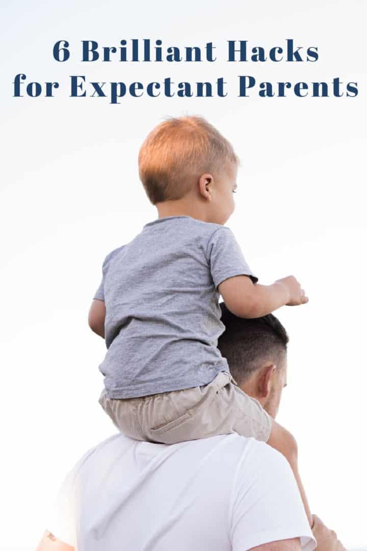 6 Brilliant Hacks for Expectant Parents