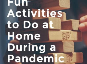 Fun Activities to Do at Home During a Pandemic